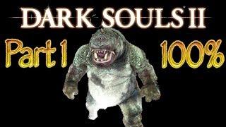 Dark Souls 2 Walkthrough Part 1 - Ogres (DS2) Complete