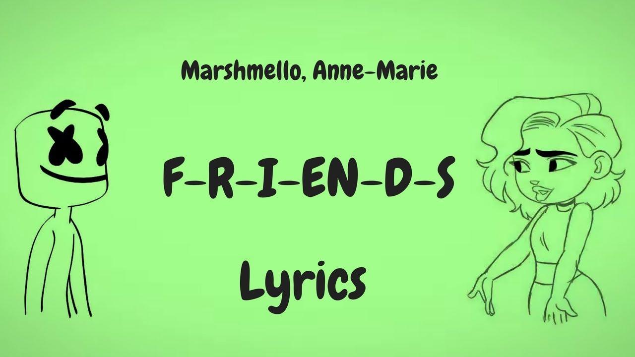 Marshmello Anne Marie Friends Lyrics Lyric Video