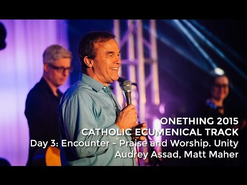Mike Bickle, Matt Maher & Audrey Assad: Onething 2015 CET // Catholic Ecumenical Track