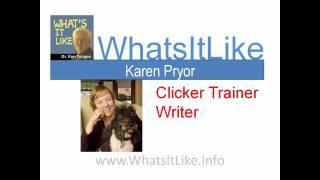 Whatsitlike: Karen Pryor