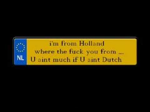 i'm from holland where the fuck you from