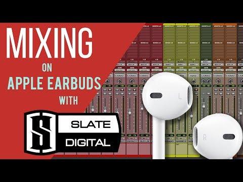 Mixing With Slate Digital On Apple Earbuds - DigitalRecordingSchool.com