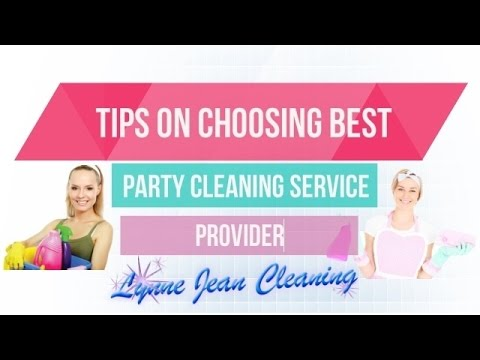 Tips on Choosing the Best Party Cleaning Service Provider in Wheaton & Glen Ellyn