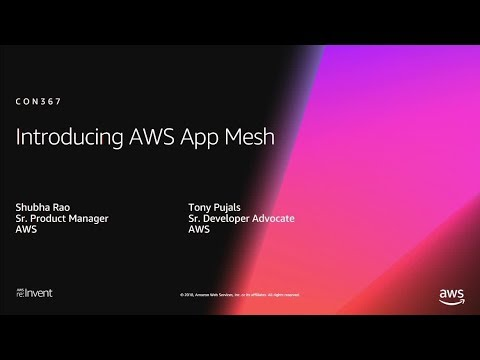 AWS re:Invent 2018: [NEW LAUNCH!] Introducing AWS App Mesh – Service Mesh on AWS (CON367)