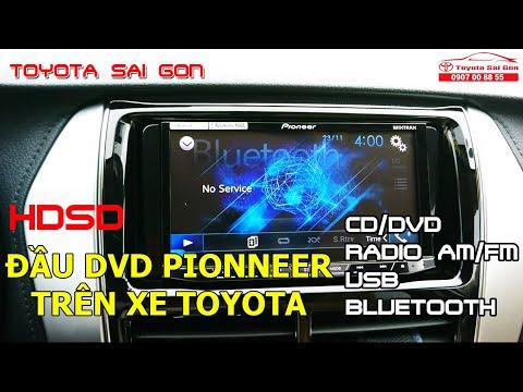 Hướng Dẫn Sử Dụng Đầu DVD Pioneer Trên Xe Toyota Vios 2018 [ Phần 1] | Toyota Sài Gòn