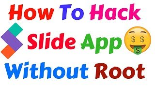 How To Hack Slide App Without Root Transfer Unlimted Money In Paytm With Proof sham idrees