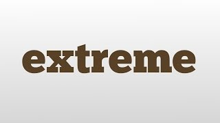 extreme meaning and pronunciation