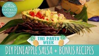 Diy Pineapple Salsa & Other Tiki Party Recipes - Tiki Party Week - Hgtv Handmade