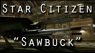 "Star Citizen: Behring Ballistic Repeater ""Sawbuck"" Weapons Review"