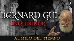 Al Hilo del Tiempo: Bernard Gui (inquisidor)
