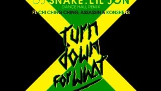 Lil Jon Ft Chi Ching, Konshens & Agent Sasco - Turn Down For What (Dancehall Remix) - April 2014
