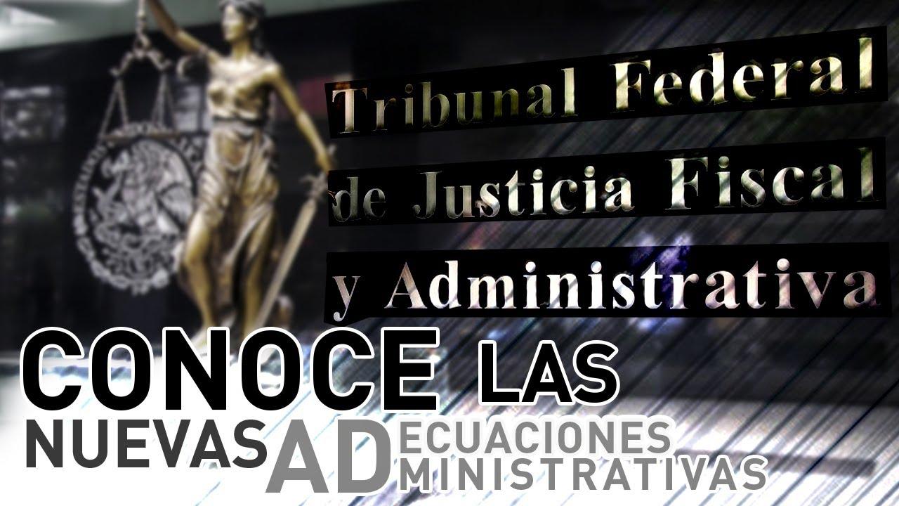 Conoce las nuevas adecuaciones administrativas del TFJA