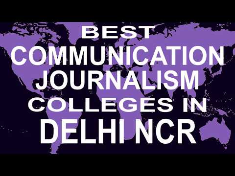 Best Bcj Bachelor Of Communication And Journalism Colleges And Courses In Delhi NCR