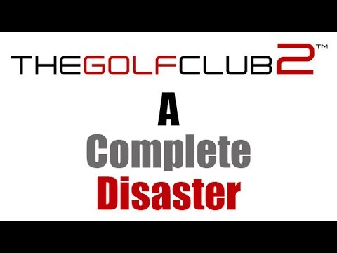 The Golf Club 2 - A Complete Disaster