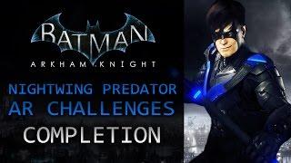 Batman: Arkham Knight – Nightwing Predator AR Challenges – Completion