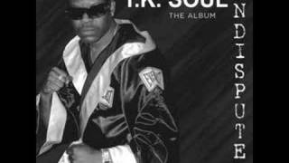 What Does It Take - T.K. Soul