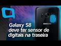 Galaxy S8 deve ter sensor de digitais na traseira - Hoje no TecMundo