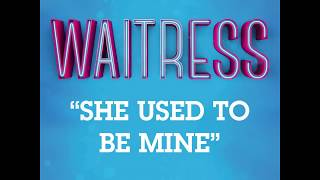 'She Used To Be Mine' - Instrumental Lyric Video | Waitress Musical