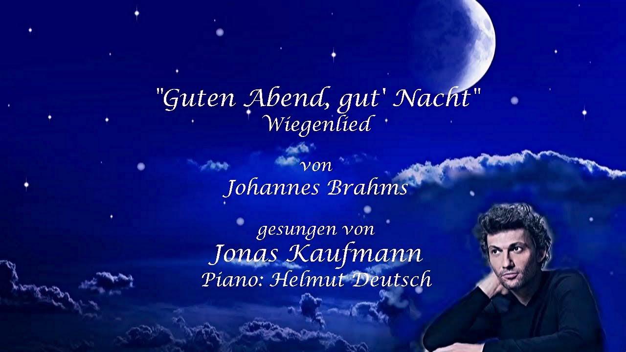 """Jonas Kaufmann✬♫""""Guten Abend, gut Nacht"""" von J. Brahms"""