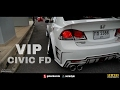 Custom Body kit Civic FD VIP Style - Race Day Thailand 2017