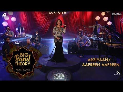Arziyaan / Aafreen Aafreen - Akriti Kakar | Big Band Theory