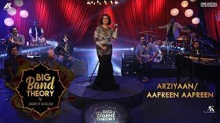 Gambar cover Arziyaan / Aafreen Aafreen - Akriti Kakar | Big Band Theory