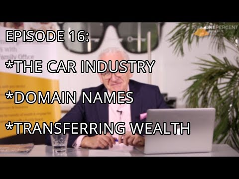 OPW - Episode 16 - The Car Industry, Domain Names & Transferring Wealth to the Next Generation