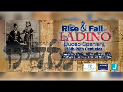 The Rise and Fall of Ladino (Judeo-Spanish), 16th-20th Centuries - Prof. Aron Rodrigue