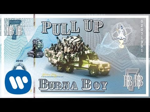 Burna Boy – Pull Up (Official Audio)