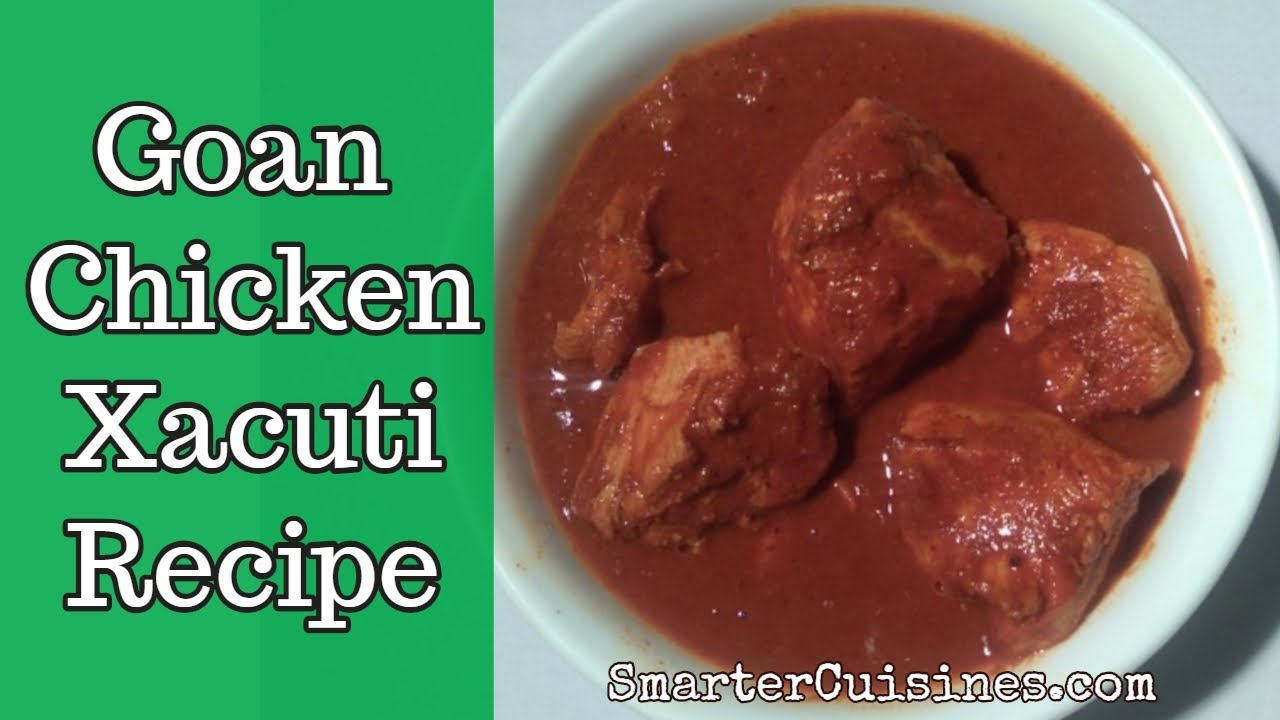 Goan chicken xacuti recipe traditional goan food coconut chicken goan chicken xacuti recipe traditional goan food coconut chicken smartercuisines forumfinder Gallery