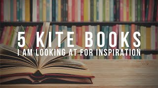 5 Kite Books I Have Been Looking At