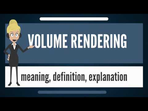 What is VOLUME RENDERING? What does VOLUME RENDERING mean? VOLUME RENDERING meaning & explanation