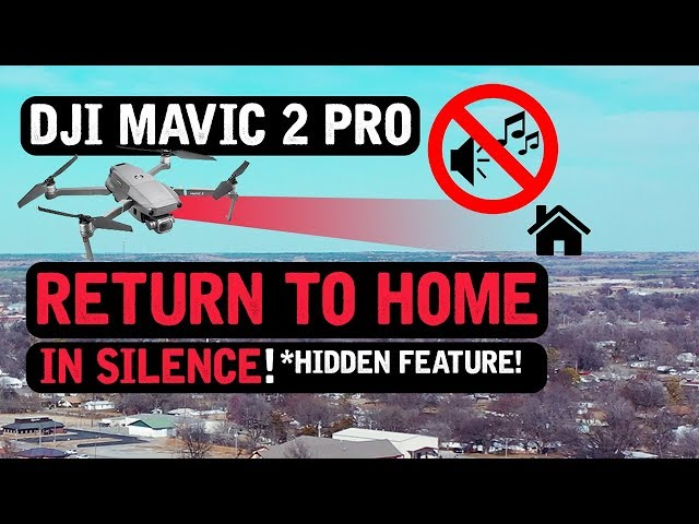 DJI Mavic 2 Pro/ Return to Home IN SILENCE! *HIDDEN FEATURE (Tutorial)