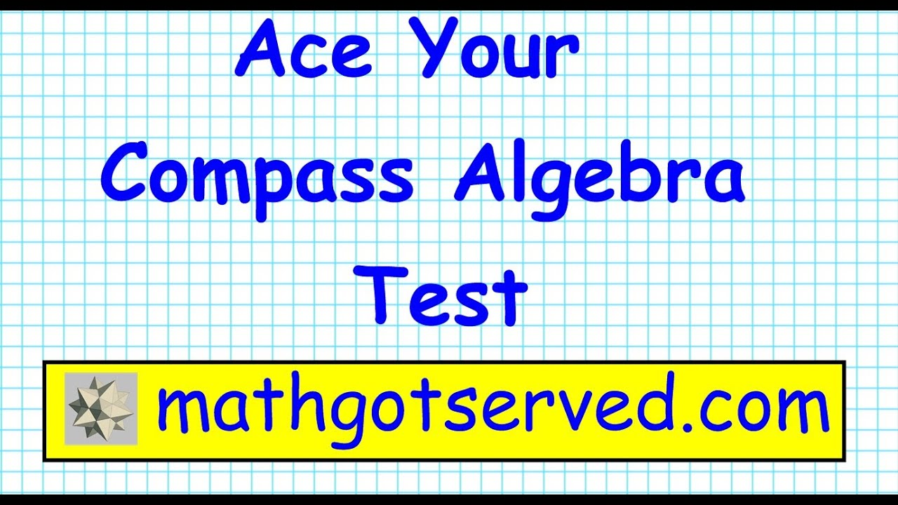 Compass College Algebra Math Test Prep Part I Placement test ACT ...