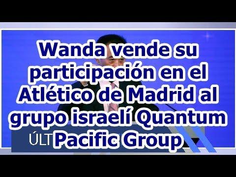 Wanda vende su participación en el Atlético de Madrid al grupo israelí Quantum Pacific Group
