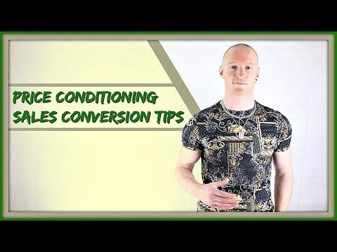 Price Conditioning In Sales – How To Increase Sales Conversion Rate