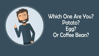 Potatoes Eggs And Coffee Beans Story: Inspirational Video For Kids