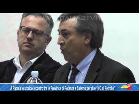"""A Padula lo storico incontro tra le Province di Potenza e Salerno per dire """"NO al Petrolio"""""""