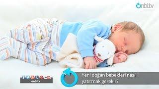 Yeni doğan bebekleri nasıl yatırmak gerekir?