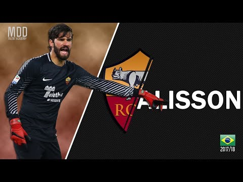 Alisson | AS Roma | Best Saves | 2017/18 - HD