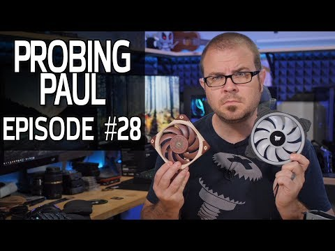 120mm Vs 140mm Fans - What's The Difference? Probing Paul #28