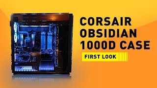Corsair Obsidian 1000D Super-Tower PC Case First Look   Digit.in