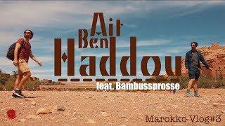 GAME OF THRONES Filmsets in Ait Ben Haddou  I Marokko Vlog#3 I Ben
