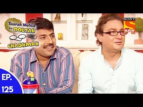Taarak Mehta Ka Ooltah Chashmah – तारक मेहता का उल्टा चशमाह – Episode 125