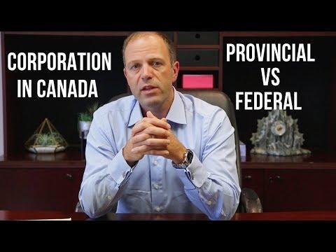 Corporation in Canada. Provincial vs Federal