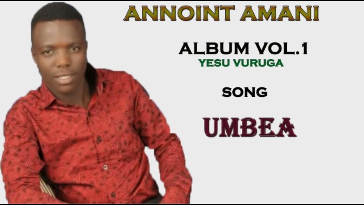 Download Annoint Amani ft Senga comedian - Umbea  ( official audio album vol 1.2014 )