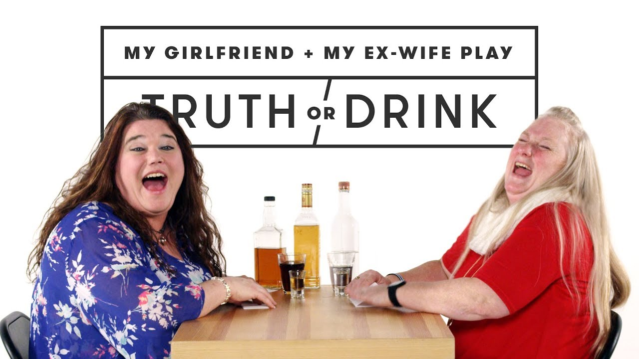My Girlfriend and My Ex-Wife Play Truth or Drink (Marianne & Gail) | Truth or Drink | Cut