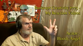 AVATAR - BLOODY ANGEL : Bankrupt Creativity #775 - My Reaction Videos