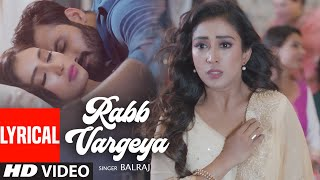 Rabb Vargeya: Balraj (Full Lyrical Song) G Guri | Singh Jeet | Latest Punjabi Songs 2019