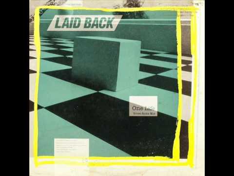 Laid Back - One Life (U S  Remix)